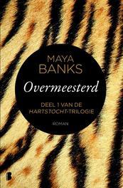 Overmeesterd deel 1 van de Hartstocht-trilogie, Maya Banks, Paperback