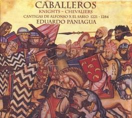 CABALLEROS W/EDOUARDO PANIAGUA/MUSICA ANTIGUA Audio CD, ALFONSO X -EL SABIO-, CD