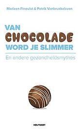 Van chocolade word je slimmer. en andere gezondheidsmythes, Vankrunkelsven, Patrick, Paperback