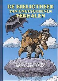 De bibliotheek van ongeschreven verhalen Firoez, Azarhoosh, Hardcover