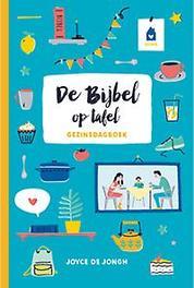 De Bijbel op tafel. gezinsdagboek, Joyce de Jongh, Paperback  <span class=