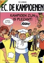 Kampioen zijn is plezant! F.C. De Kampioenen, Leemans, Hec, Paperback