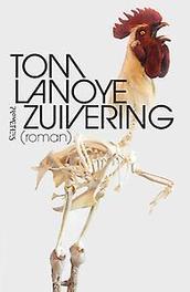 Zuivering roman, Tom Lanoye, Hardcover