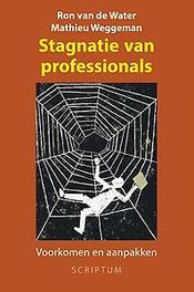 Stagnatie van professionals. preventie en curatie, Weggeman, Matthieu, Hardcover