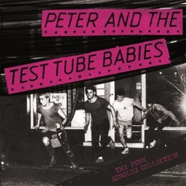 PUNK SINGLES COLLECTION PETER & TEST TUBE BABIES, Vinyl LP