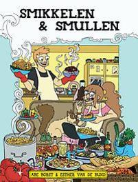 SMIKKELEN EN SMULLEN SMIKKELEN EN SMULLEN SMIKKELEN EN SMULLEN, Abe Borst, Paperback