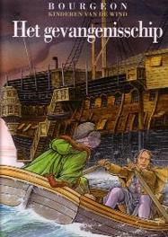 KINDEREN VAN DE WIND 02. HET GEVANGENENSCHIP Het gevangenschip, Bourgeon, François, Hardcover