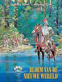 BLOEM VAN DE NIEUWE WERELD HC01. DE BLOEM VAN DE NIEUWE WERELD BLOEM VAN DE NIEUWE WERELD, Alfonso, Font, Hardcover