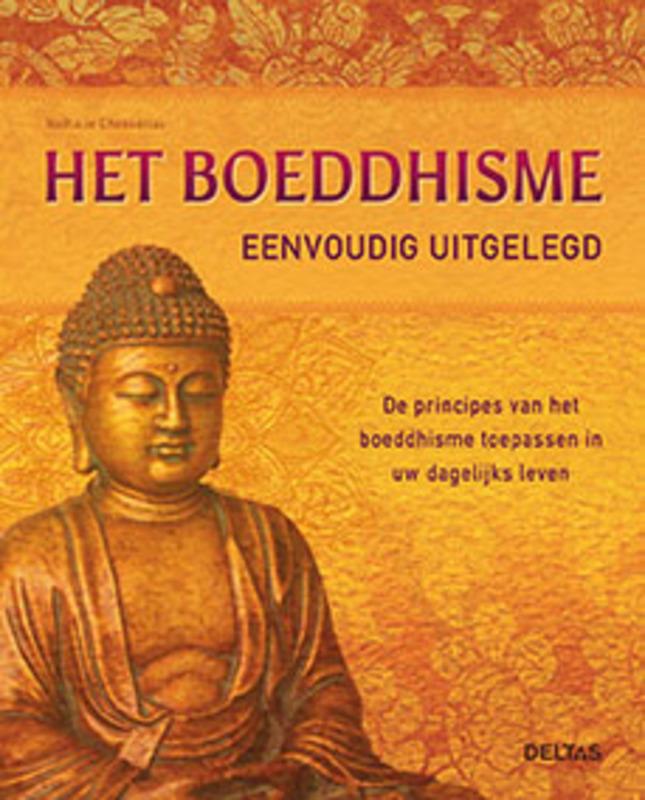 Het boeddhisme eenvoudig uitgelegd. de principes van het boeddhisme toepassen in uw dagelijks leven, Nathalie Chasseriau, Paperback