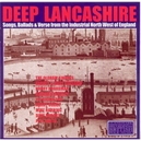 DEEP LANCASHIRE SONGS,...