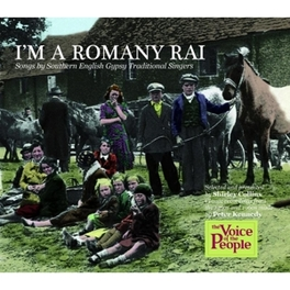 I'M A ROMANY RAI SONGS BY SOUTHERN ENGLISH GYPSY TRADITIONAL SINGERS V/A, CD