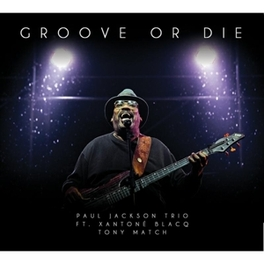GROOVE OR DIE PAUL JACKSON, CD