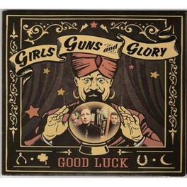 GOOD LUCK GIRLS GUNS & GLORY, CD