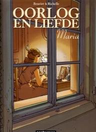 OORLOG EN LIEFDE HC03. MARIA OORLOG EN LIEFDE, Richelle, Philippe, Hardcover