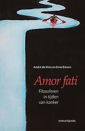 Amor fati. het ultieme oordeel over je eigen leven, De Vries, André, Paperback