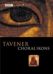 CHORAL ICONS, TAVENER,...