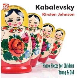 PIANO PIECES FOR CHILDREN KIRSTEN JOHNSON D. KABALEVSKY, CD