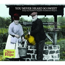 YOU NEVER HEARD SO SWEET SONGS BY SOUTHERN ENGLISH TRADITIONAL SINGERS V/A, CD