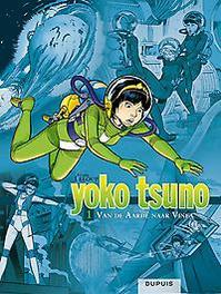 YOKO TSUNO INTEGRAAL HC01. VAN DE AARDE NAAR VINEA (HERDRUK) YOKO TSUNO INTEGRAAL, Leloup, Roger, Hardcover