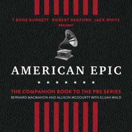 American Epic. When Music Gave America Her Voice, Bernard MacMahon, Luisterboek