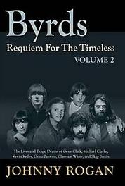 9789529540952 - Byrds: Requiem for the Timeless. Requiem for the Timeless (Vol. 2), Rogan, Johnny, Hardcover - Kirja