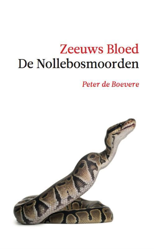 De Nollebosmoorden een Zeeuws misdaadverhaal, Boevere, Peter de, Paperback