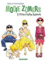 MOOIE ZOMERS 03. MAM'ZELLE ESTÉREL MOOIE ZOMERS, Zidrou, Paperback