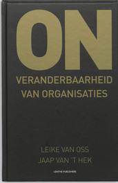 Onveranderbaarheid van organisaties Van Oss, Leike, Hardcover