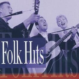 FOLK HITS W/IAN & SYLVIA/ROOFTOP SINGERS/PHIL OCHS/A.O. Audio CD, V/A, CD