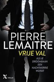 Vrije val als je droombaan een nachtmerrie wordt, Pierre Lemaitre, Paperback