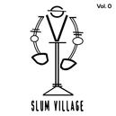 SLUM VILLAGE VOL. 0