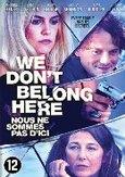 We don't belong here, (DVD)