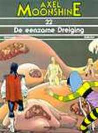 AXEL MOONSHINE 22. DE EENZAME DREIGING AXEL MOONSHINE, RIBERA, JULIO, GODARD, CHRISTIAN, Paperback