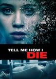 Tell me how I die, (DVD)
