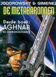 METABARONNEN 03. AGHNAR, DE OVERGROOTVADER METABARONNEN, Juan, Gimenez, Paperback