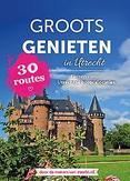Groots genieten in Utrecht
