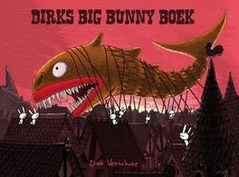 DIRKS BIG BUNNY BOOK 01. DIRKS BIG BUNNY BOOK (ENGELSTALIG) DIRKS BIG BUNNY BOOK, VERSCHURE, Paperback