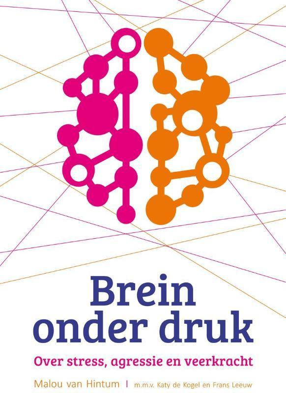 Brein onder druk. over stress, agressie en veerkracht, Malou van Hintum, Paperback