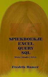 9789402163100 - Spiekboekje Excel Query SQL. werk, studie privé, Hamer, Fredrik, Paperback - Boek
