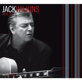 UNTIL IT'S TIME JACK WILKINS, CD
