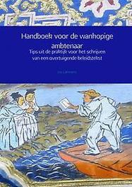 9789402163193 - Handboek voor de wanhopige ambtenaar. tips uit de praktijk voor het schrijven van een overtuigende beleidstekst, Jos Lammers, Paperback - Boek