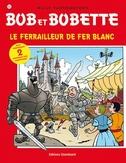 BOB ET BOBETTE 290. LE FERRAILLEUR FER BLANC