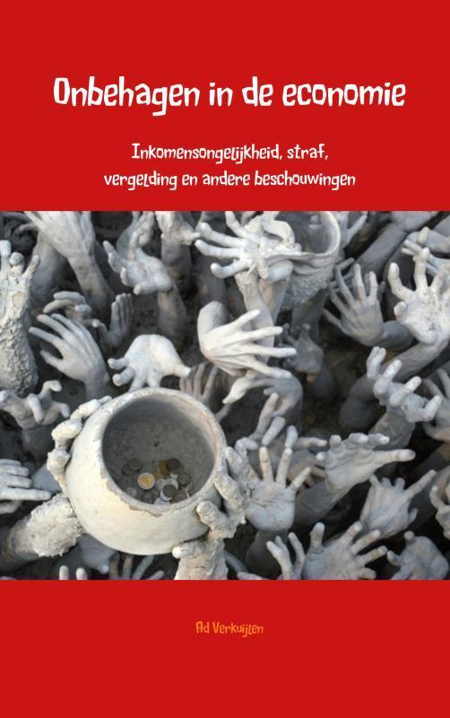 9789402163469 - Onbehagen in de economie. inkomensongelijkheid, straf, vergelding en andere beschouwingen, Verkuijlen, Ad, Paperback - Boek