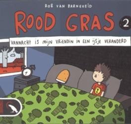 ROOD GRAS 02. VANNACHT IS MIJN VRIENDIN IN EEN IJSJE VERANDERD ROOD GRAS, Van Barneveld, Rob, Paperback