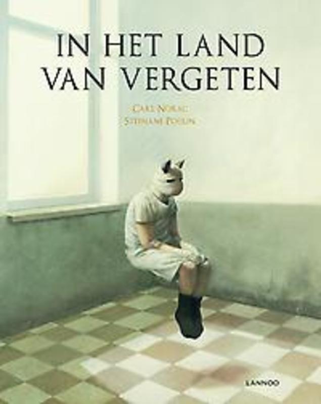 In het land van vergeten  LAND VAN VERGETEN, Carl Norac , Hardcover