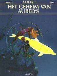 ALTOR 03. HET GEHEIM VAN AURELYS ALTOR, Giraud, Jean, Paperback