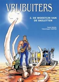 VRIJBUITERS HC02. DE WOESTIJN VAN DE SKELETTEN VRIJBUITERS, VASTRA, SÉBASTIEN, DUVAL, FRED, Hardcover