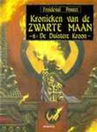 KRONIEKEN V.D. ZWARTE MAAN 06. DE DUISTERE KROON KRONIEKEN V.D. ZWARTE MAAN, PONTET, FROIDEVAL F, Paperback