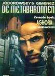 METABARONNEN 07. AGHORA, DE VADER-MOEDER METABARONNEN, GIMENEZ J, JODOROWSKY A, Paperback
