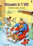 VROUWEN IN'T WIT 03. SUPER ZIEK MAN